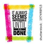 it always seems impossible... | Shutterstock .eps vector #197498915