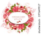 vintage floral card with roses... | Shutterstock .eps vector #197649917