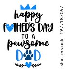 happy father's day to a pawsome ... | Shutterstock .eps vector #1977187067