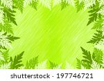 abstract fern leaves in spring... | Shutterstock . vector #197746721
