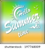 hello summer time sign  | Shutterstock .eps vector #197768009
