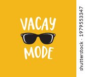 vacay mode. lettering quote... | Shutterstock .eps vector #1979553347