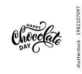 happy chocolate day handwritten ...   Shutterstock .eps vector #1982107097