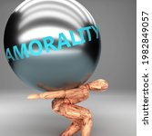 Amorality As A Burden And...