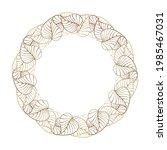 vector leaves wreath. floral...   Shutterstock .eps vector #1985467031