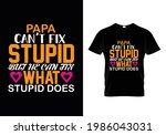 papa can't fix stupid but he... | Shutterstock .eps vector #1986043031