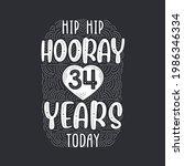 Hip Hip Hooray 34 Years Today ...
