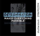 Determination Makes Everything...