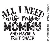 all i need is my mommy and... | Shutterstock .eps vector #1987375004