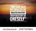 """Success quote about life with nature background,""""One can have no smaller or greater mastery than mastery of oneself"""""""