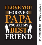 i love you forever papa you are ... | Shutterstock .eps vector #1989926327