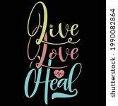 live love heal  typography...   Shutterstock .eps vector #1990082864