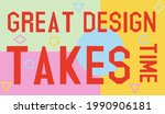 great design takes time... | Shutterstock .eps vector #1990906181