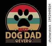 best dog dad ever t shirt  ... | Shutterstock .eps vector #1992449834