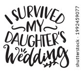 i survived my daughter's...   Shutterstock .eps vector #1992459077