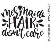 mermaid hair don't care...   Shutterstock .eps vector #1992459134