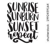 sunrise sunburn sunset repeat...   Shutterstock .eps vector #1992459164