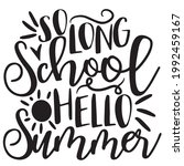 so long school hello summer...   Shutterstock .eps vector #1992459167