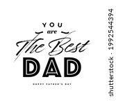 you are the best dad  happy...   Shutterstock .eps vector #1992544394