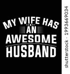 my wife has an awesome husband... | Shutterstock .eps vector #1993669034