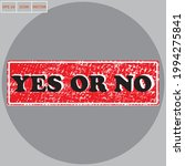 With Yes Or No Red Stamp Text...