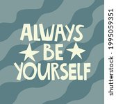 always be yourself hand drawn...   Shutterstock .eps vector #1995059351