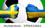 Flags of Sweden and Ukraine painted on two clenched fists facing each other with closeup 3D rendering football soccer ball in the background. Mixed media football match game concept