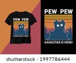 Pew pew gangstar is here-t shirt design, dog love t shirt design, dog vector t shirt design.