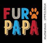 fur papa t shirt   vector | Shutterstock .eps vector #1999215014