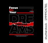 focus on your dreams typography ...   Shutterstock .eps vector #1999924781