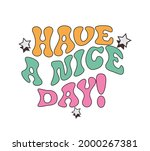 70's retro groovy have a nice... | Shutterstock .eps vector #2000267381
