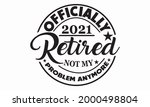 officially retired 2021 not my...   Shutterstock .eps vector #2000498804