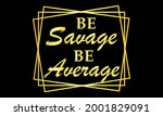 be savage not average vector... | Shutterstock .eps vector #2001829091