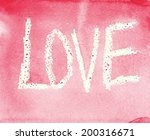 word love on watercolor paper   ... | Shutterstock . vector #200316671