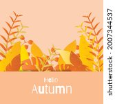 autumn background with leaves.... | Shutterstock .eps vector #2007344537