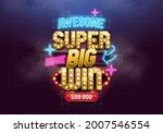 shining sign super big win with ... | Shutterstock .eps vector #2007546554