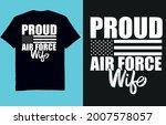 proud air force wife   t shirt... | Shutterstock .eps vector #2007578057