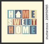 retro letters  home  sweet home ... | Shutterstock .eps vector #200950985