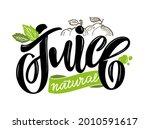 natural juice. lettering hand... | Shutterstock .eps vector #2010591617
