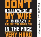 don t mess with me my wife is... | Shutterstock .eps vector #2011039334