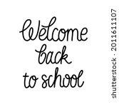 welcome back to school   hand...   Shutterstock .eps vector #2011611107
