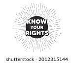 know your rights message....   Shutterstock .eps vector #2012315144