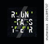 run faster  typography slogan.... | Shutterstock .eps vector #2012895737