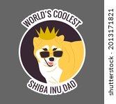 world's coolest shiba inu dad...   Shutterstock . vector #2013171821