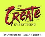 recreate everything custom hand ... | Shutterstock .eps vector #2014410854