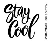stay cool. lettering phrase on...   Shutterstock .eps vector #2014734947