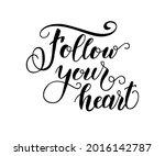 follow your heart text. modern... | Shutterstock .eps vector #2016142787