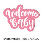 welcome baby lettering... | Shutterstock .eps vector #2016734627