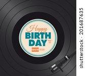 happy birthday card. vinyl... | Shutterstock .eps vector #201687635