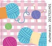 knitting wools handcraft yarn...   Shutterstock .eps vector #2017521401